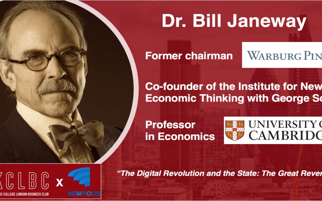 Dr. Bill Janeway – Former Chairman at Warburg Pincus