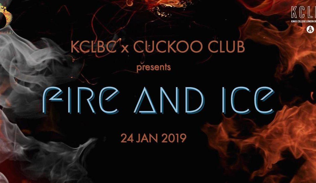 KCLBC x CUCKOO CLUB – Fire and Ice