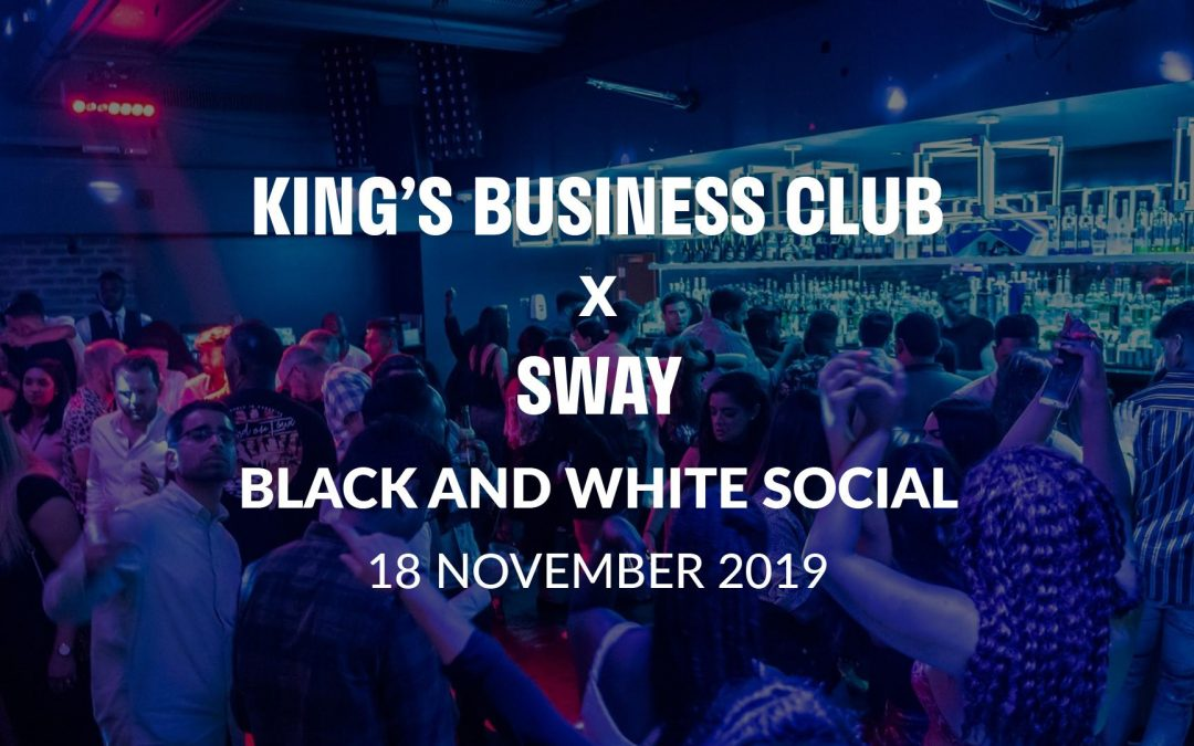 King's Business Club x Sway